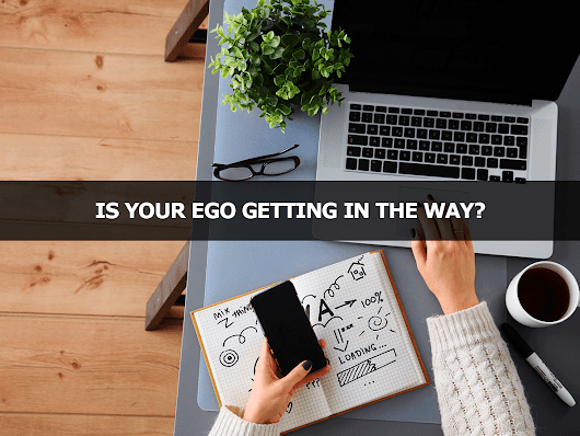 Is Your Ego Getting In The Way? - Lisa Larter