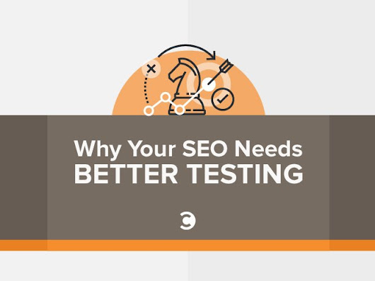 Why Your SEO Needs Better Testing | Convince and Convert: Social Media Consulting and Content Marketing Consulting
