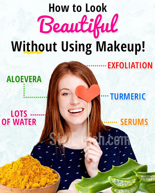 How To Look Beautiful Without Makeup - Top 5 Amazing Tips