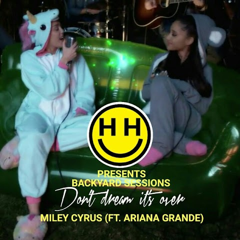 Dont Dream Its Over Miley Cyrus Ariana Grande Lyrics