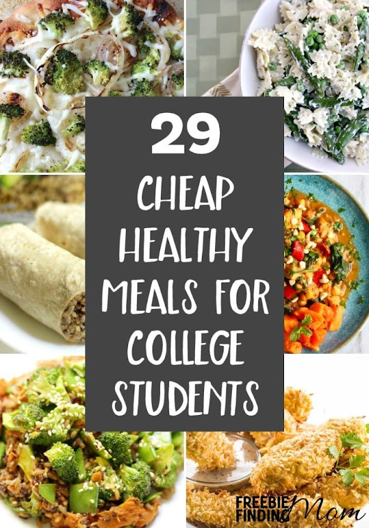29 Cheap Healthy Meals For College Students