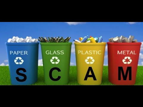 Forced Recycling Is A Scam