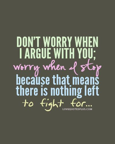 Motivated Worry Quote I Only Worry About You So Much Because I