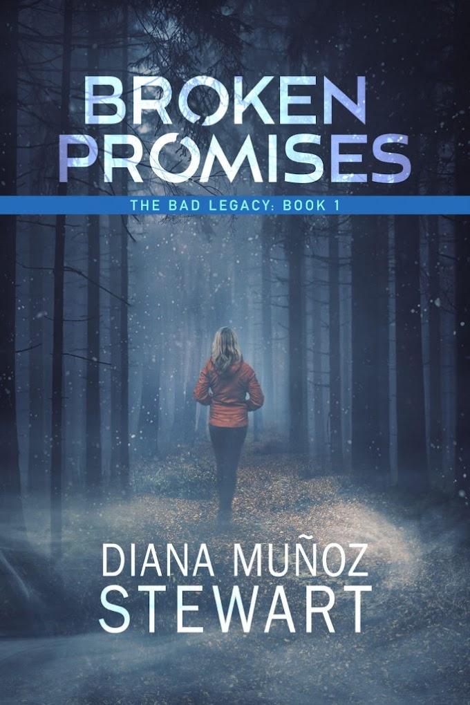 Release Day Blitz - BROKEN PROMISES by Diana Munoz Stewart  @InkSlingerPR  @dmunozstewart
