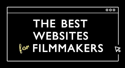 The Best Websites For Filmmakers: Directing, Cinematography, VFX, Screenwriting, And Much More!