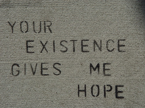 Sidewalk Stencil: Your existence gives me hope
