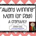 Award Winning Mom (or Dad!) Craftivity