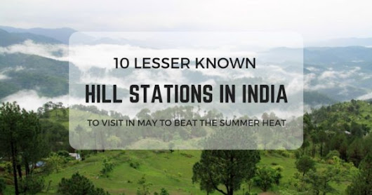 10 Lesser-Known Hill Stations to visit in May in India to Beat the...