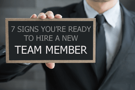 7 Signs You're Ready to Hire a New Team Member