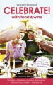 Celebrate! with Food and Wine: Great Recipes for a Year of Feasting and Festivities