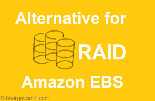 Why configuring RAID on your EBS volume will not help? - Bhargav Amin