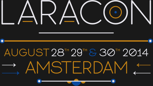 Laracon 2014 - Amsterdam - Aug 28th, 29th and 30th