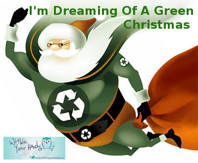 I'm Dreaming Of A Green Christmas - Within Your Hands