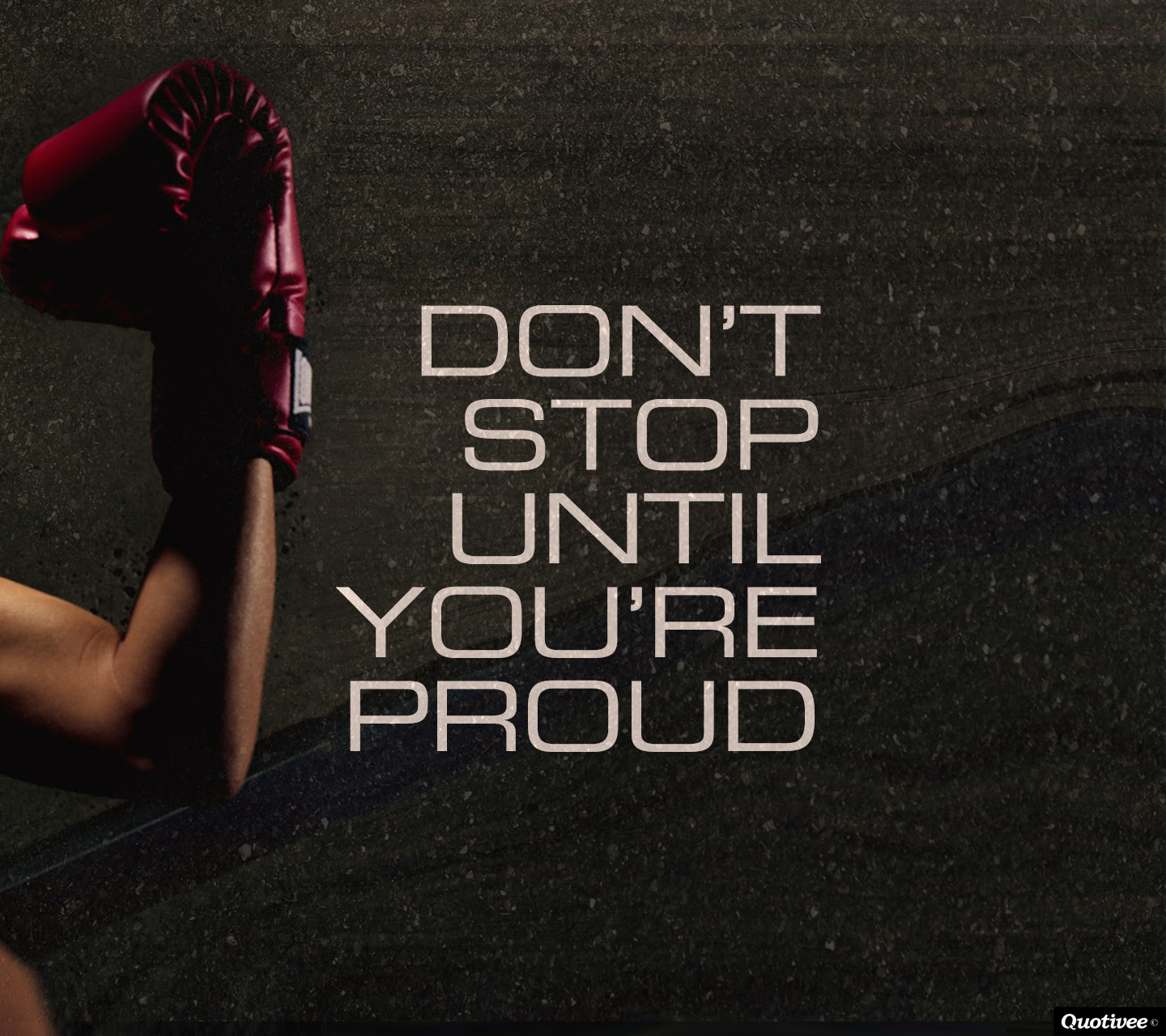 Dont Stop Until Youre Proud Inspirational Quotes Quotivee