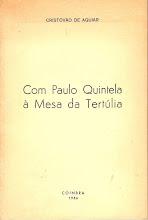 Com Paulo Quintela à Mesa da Tertúlia