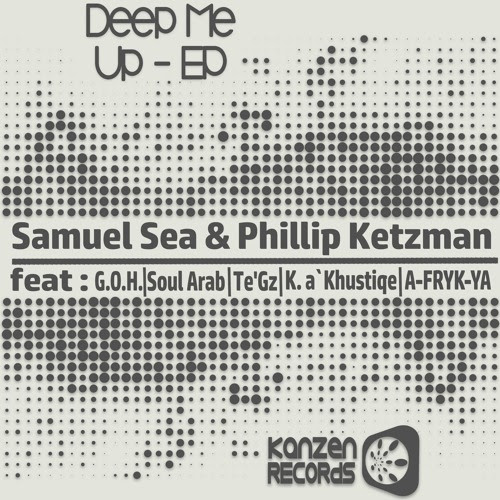Samuel Sea & Phillip Ketzman - Deep Me Up EP by Kanzen Records