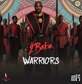 Music: 2Baba – Warriors