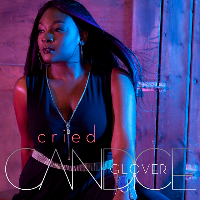 Candice Glover : Cried (Single Cover) photo Candice-Glover-Cried-2013.png