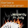Jeopardy in July - Barbara Venkataraman