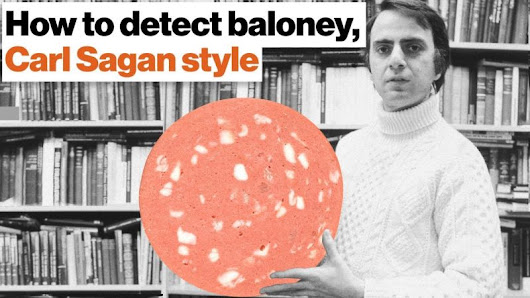 "Carl Sagan's ""Baloney Detection Kit"": A Toolkit That Can Help You Scientifically Separate Sense from Nonsense"