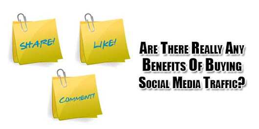 Are There Really Any Benefits Of Buying Social Media Traffic?