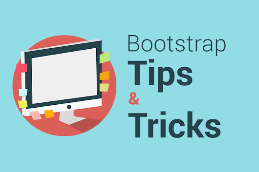 Bootstrap tips and tricks - 15+ Awesome tricks for grids, navbars, forms, typography and more
