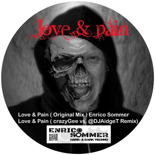 Enrico Sommer - Love & Pain (crazyGee Vs. @DJAidgeT #Hardtechno Remix) by DJ Aidge T