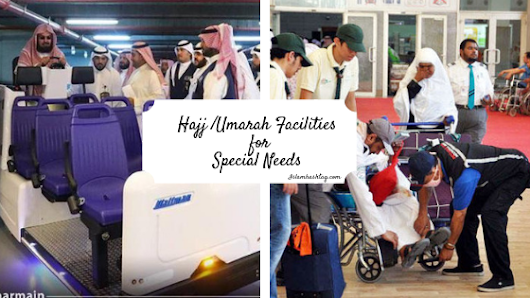 Hajj and Umrah Facilities for Special need /Disabled - Islam Hashtag