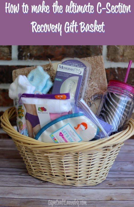 Make an Awesome Post C-Section Gift Basket