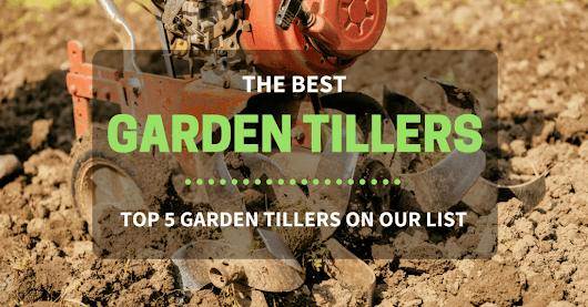 The Best Garden Tillers 2017: Top 5 Garden Tillers on Our List