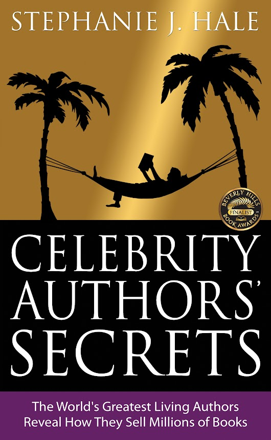 Celebrity Authors' Secrets - The World's Greatest Living Authors Reveal How They Sell Millions of Books