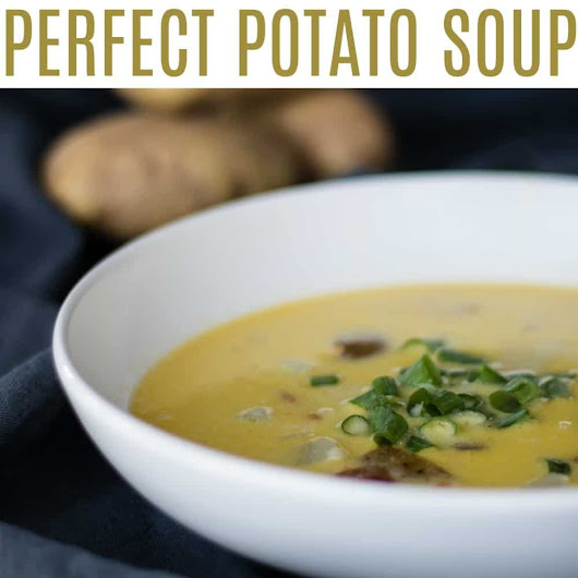 Perfect Potato Soup | It's A Mother Thing