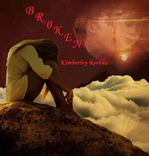 BROKEN by Kimberley Reeves