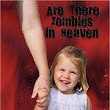 Are There Zombies In Heaven