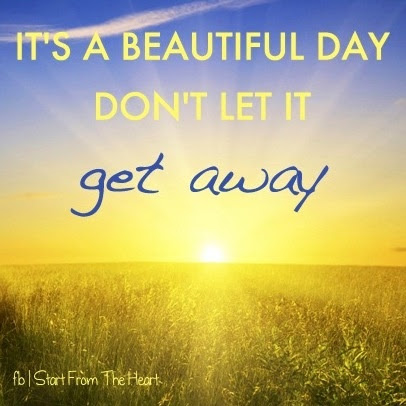 Quotes About Beautiful Day 175 Quotes