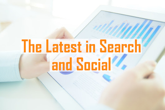 The Latest in Search and Social Media Marketing: Week of May 1-7 | Congruent Digital