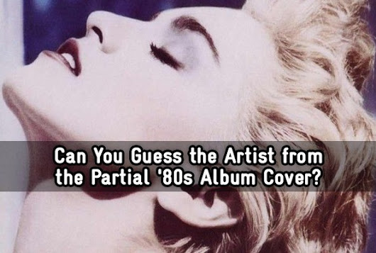 Can You Guess the Artist from the Partial '80s Album Cover?