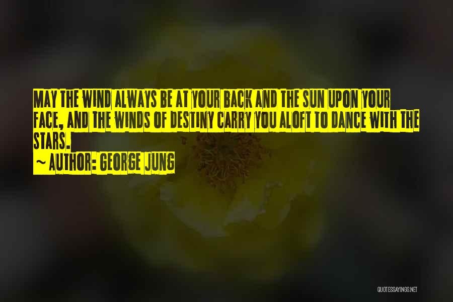 Top 72 May The Wind Blow Quotes Sayings