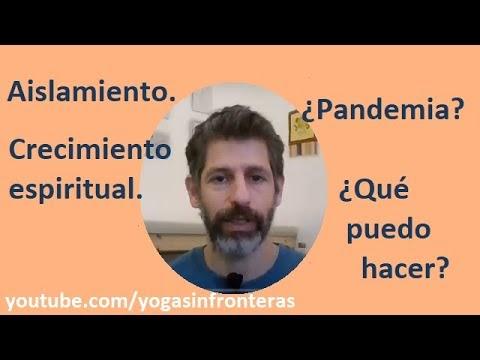Aislamiento ¿Pandemia? Crecimiento espiritual ¿Qué puedo hacer?