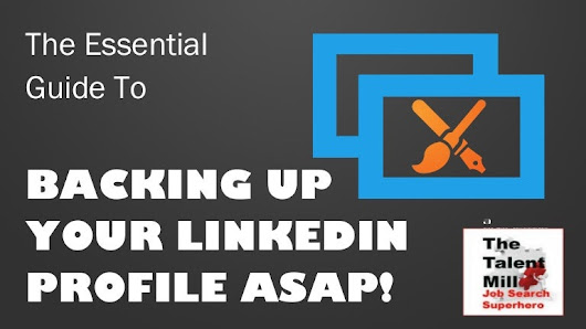The Essential Guide For Backing Up Your LinkedIn Profile