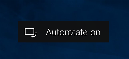 How to Disable Screen Auto-Rotation in Windows 10