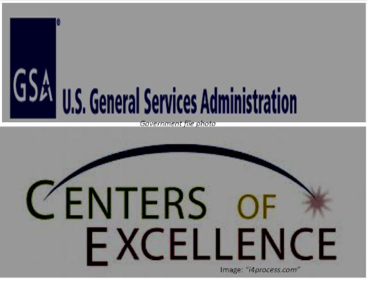 GSA Weighing 'Multiple Initiatives' For Government 2019 Centers of Excellence (COE) Projects