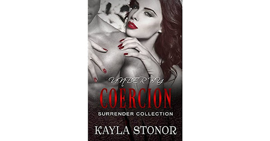 MH's review of Under By Coercion (Romantic Suspense) (Romantic Suspense) (Surrender Collection Book 4)