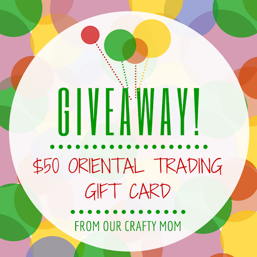 $50 Oriental Trading Gift Card from Our Crafty Mom