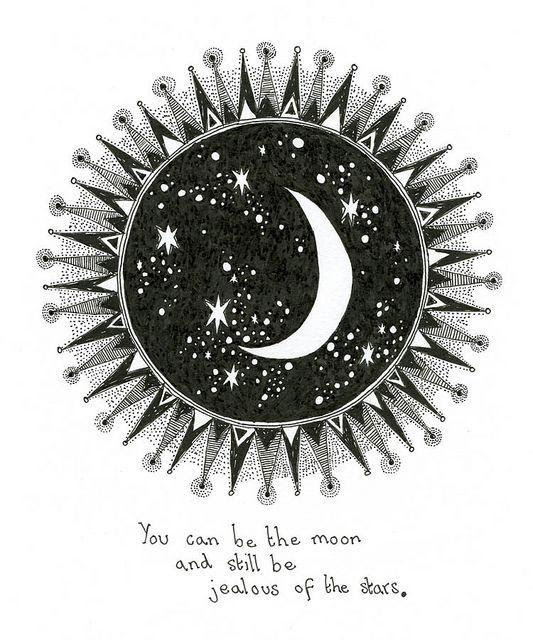 You Can Be The Moon And Still Be Jealous Of The Stars Picture Quotes