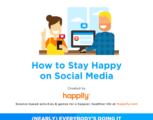 How to Stay Happy and Healthy on Social Media
