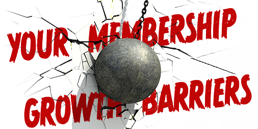 5 Secrets for Breaking Through Your Growth Barriers to Maximize Membership and Subscription Growth