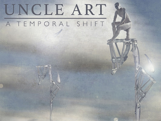 Uncle Art: A Temporal Shift by Uncle Art Music — Kickstarter