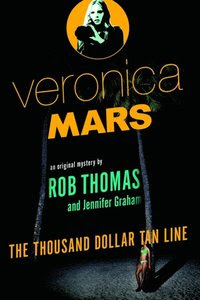 Veronica Mars: An Original Mystery by Rob Thomas (e-bok)