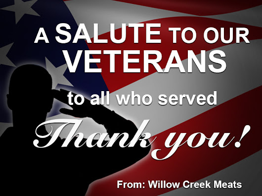 To all who served - Willow Creek Meat Official Website